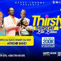 Nexus Lounge Presents THIRSTY THURSDAY Elite Edition Ft AFRIGO BAND