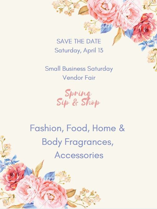 Small Business Saturday Spring Sip & Shop Vendor Fair