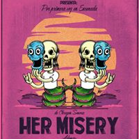 Her Misery (Cd. Obregn)  Hipogrifos 22Missiles y Mutant Beans