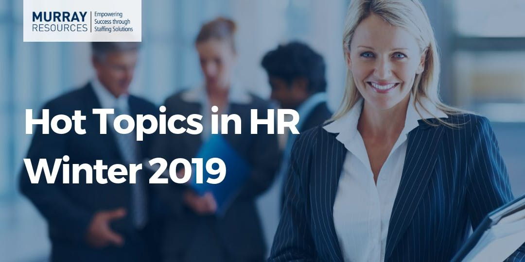Hot Topics in HR Building a Culture With Intent