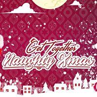 Get Together Naughty Xmas - Sambata 23 Decembrie
