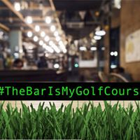 The Bar Is My Golf Course Networking Happy Hour