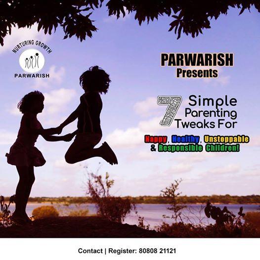 Parwarish - 7 Simple Parenting Tweaks