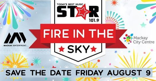 Star101 9s Fire In The Sky at Bluewater Quay, Mackay