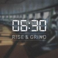 Rise &amp Grind