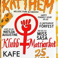 Klubb Matriarkat Katthem  DJ Miss Sasa (SP)  Matilda Augustine