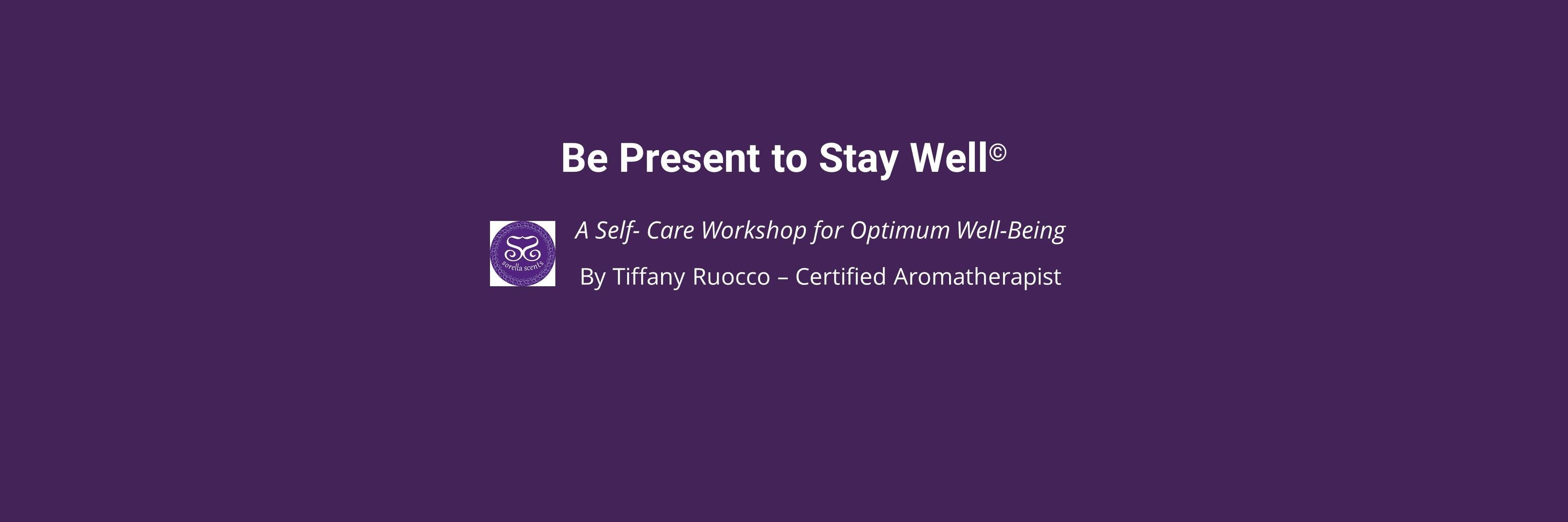 Be Present To Stay Well With Tiffany Ruocco Certified