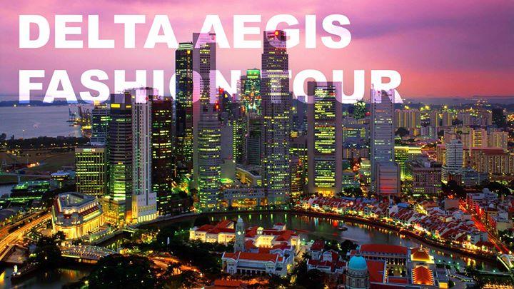 DELTA AEGIS FASHION TOUR - SINGAPORE