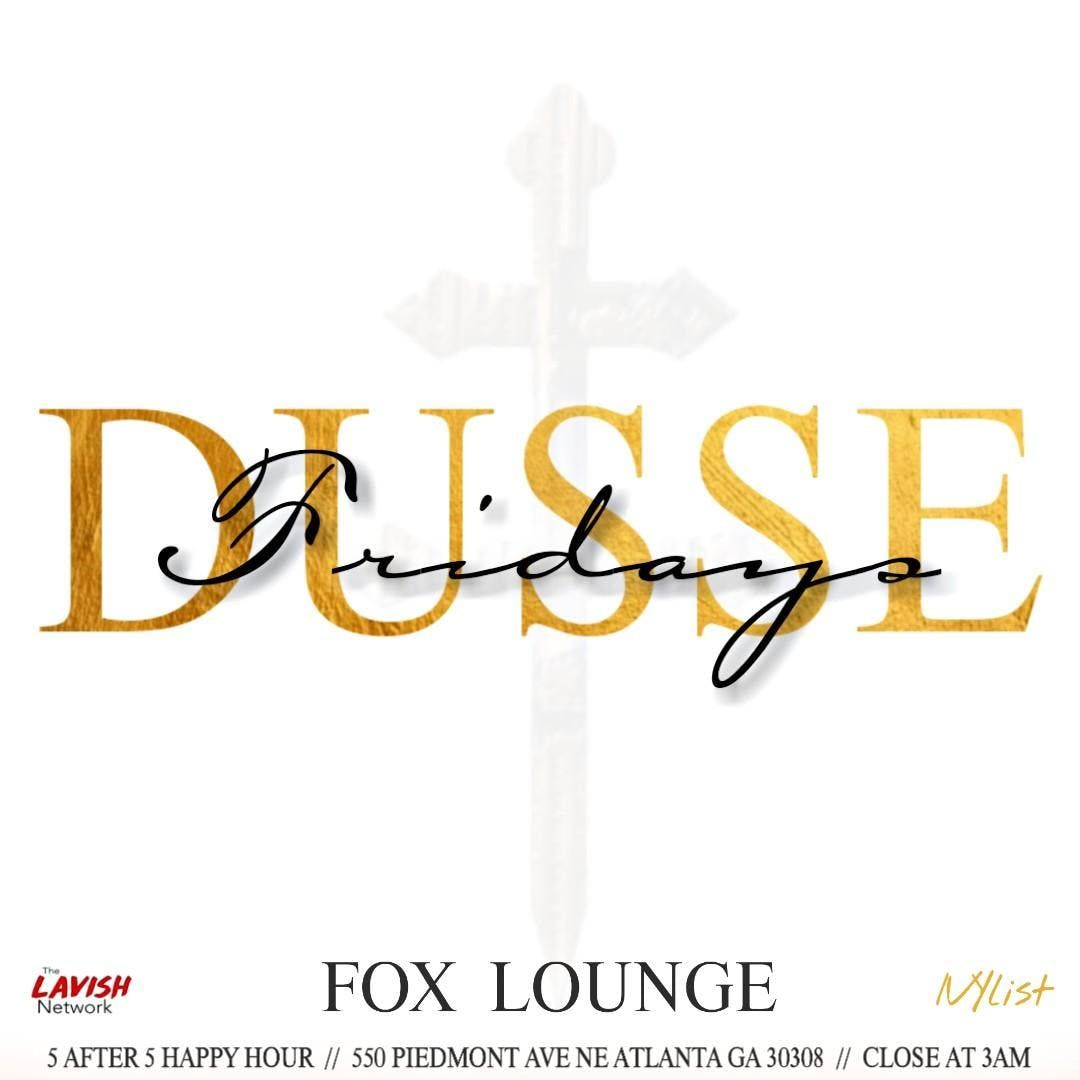Dusse Fridays TheFoxLounge On Piedmont