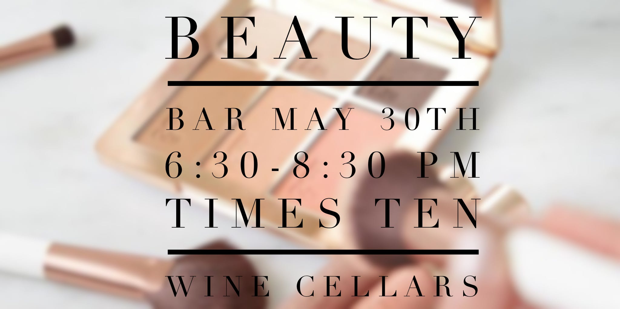 EVER Beauty Bar  sc 1 st  AllEvents.in & EVER Beauty Bar at Times Ten Wine Cellars Dallas