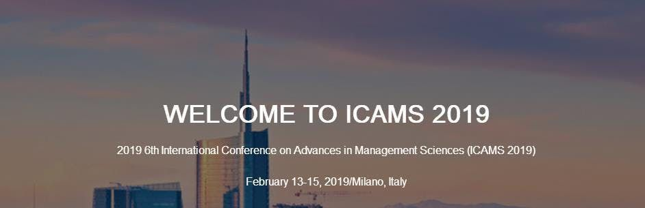 2019 6th International Conference on Advances and Management Sciences (ICAMS 2019)