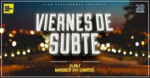 ViernesdeSubte 20JUL SuauWagner Do Santos  Gratis hasta 0030