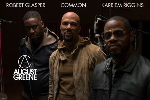 August Greene (Common Robert Glasper Karriem Riggins)