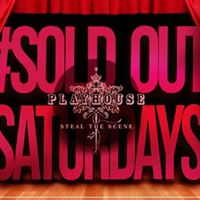 Playhouse Sold Out Saturdays