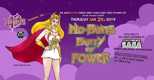 Asylum 13 Presents the No PantS PartY of PoweR w Mike Saga