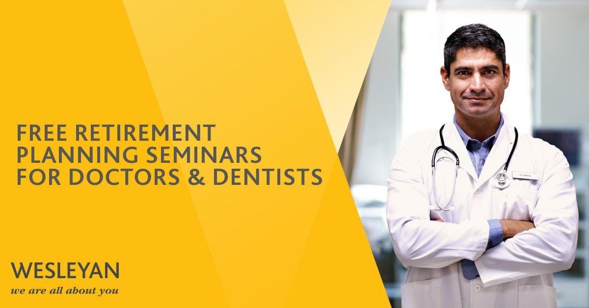 Doctors & Dentists Retirement Seminar - Chester