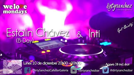 We love Mondays Estalin Chvez & Inti aka Carlos Martnez