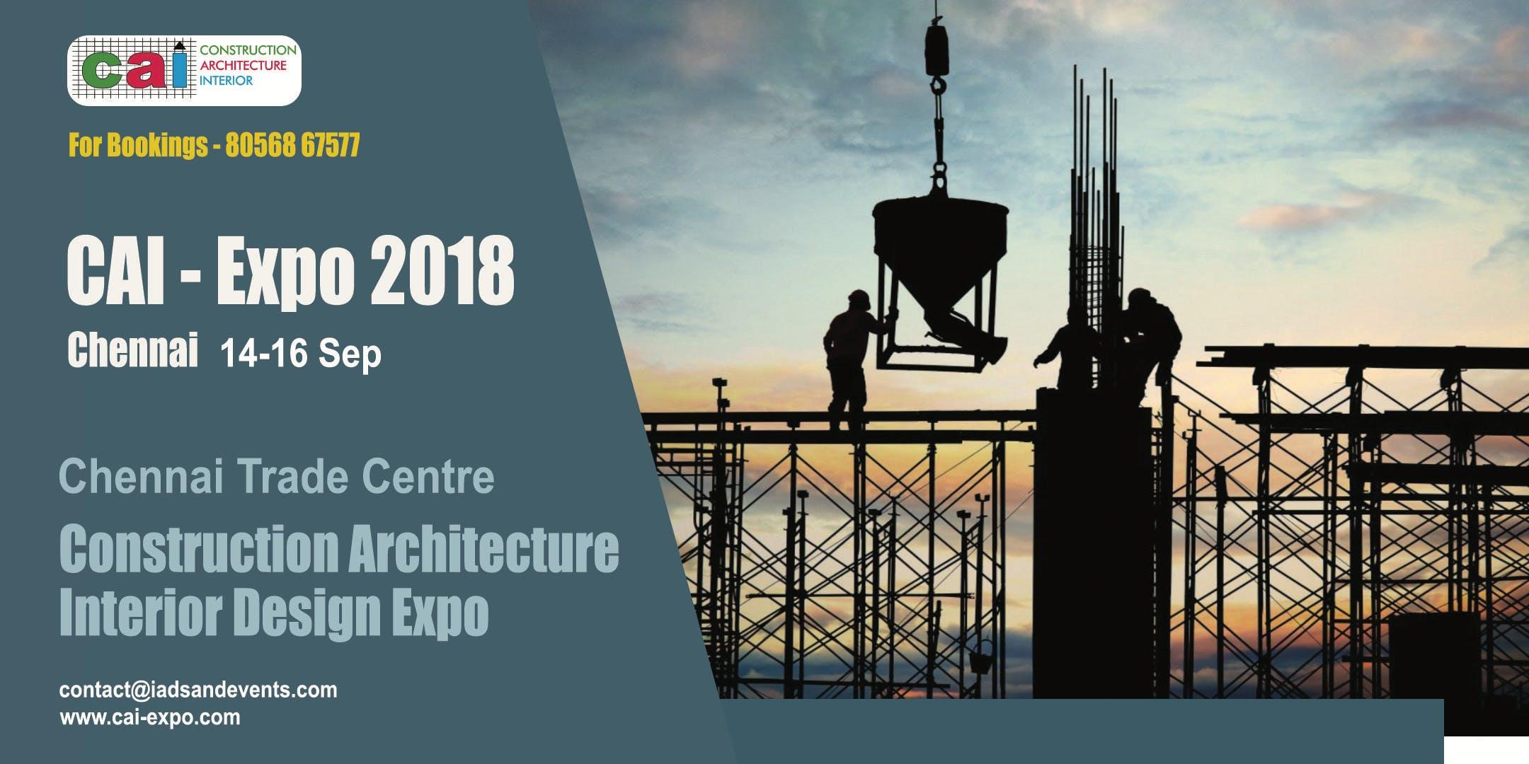 CAI Expo 2018 (Construction Architecture Interior) - Chennai