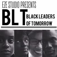 Z Studio presents BLT Winnipeg Black Leaders of Tomorrow