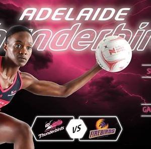 ROUND 7 - Adelaide Thunderbirds vs Queensland Firebirds