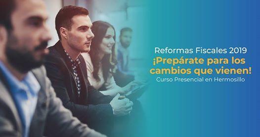 Curso en Hermosillo  Reformas Fiscales 2019