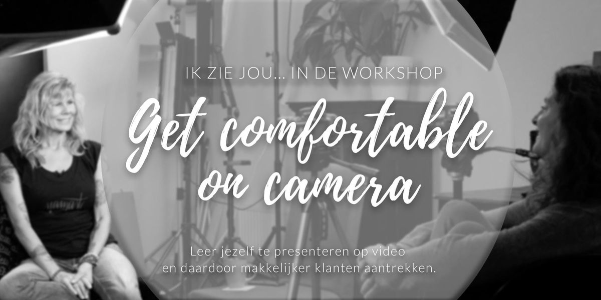 Workshop Get comfortable on camera
