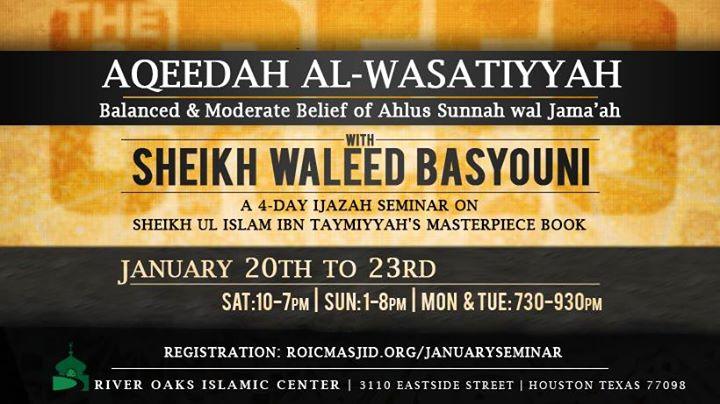 January Seminar - Aqeedah AlWasatiyyah by Sheikh Waleed Basyouni