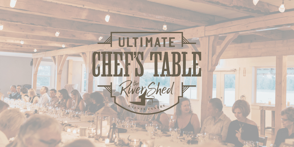 The Rivershed Ultimate Chefs Table - August 28th