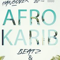 The Hangover - Afro Karib Beatz &amp Eatz