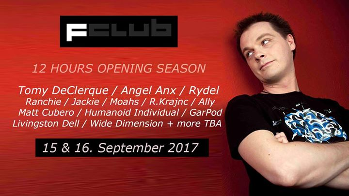12H Opening wTomy DeClerque at F Club - 15 & 16.09.2107