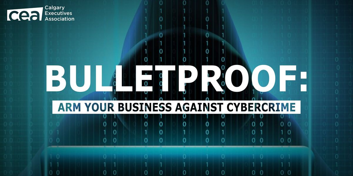Bulletproof Arm your business against cybercrime