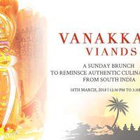 Vanakkam Viands- A Sunday Brunch of South Indian Epicures