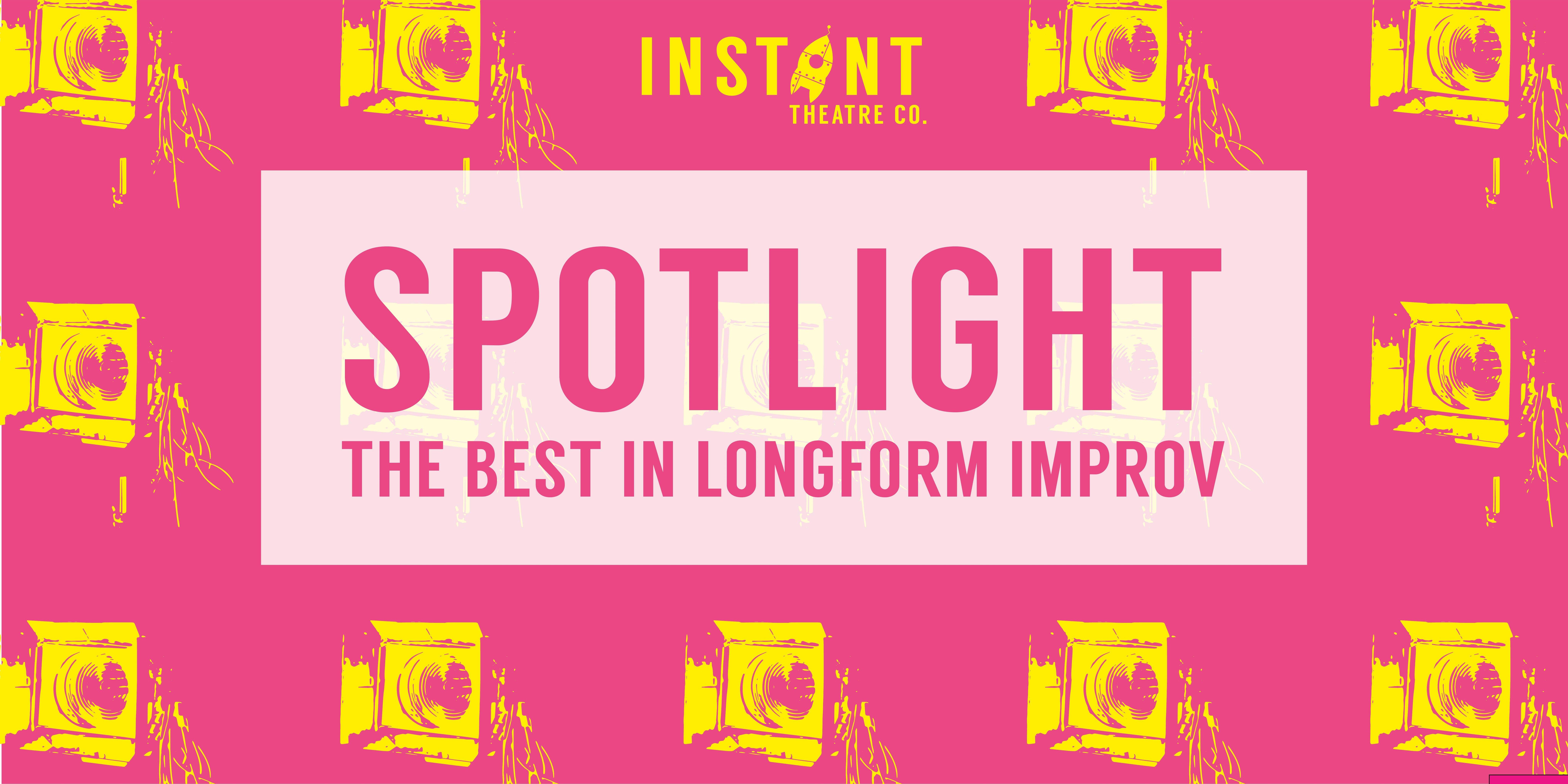 SPOTLIGHT The Best In Longform Improv