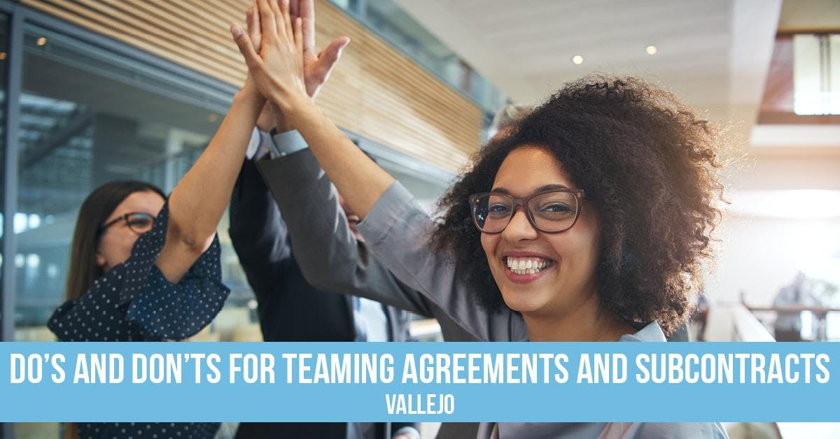 Dos Donts For Teaming Agreements And Subcontracts Vallejo At