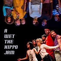 Hippodrome a Wet the Hippo Open Jam