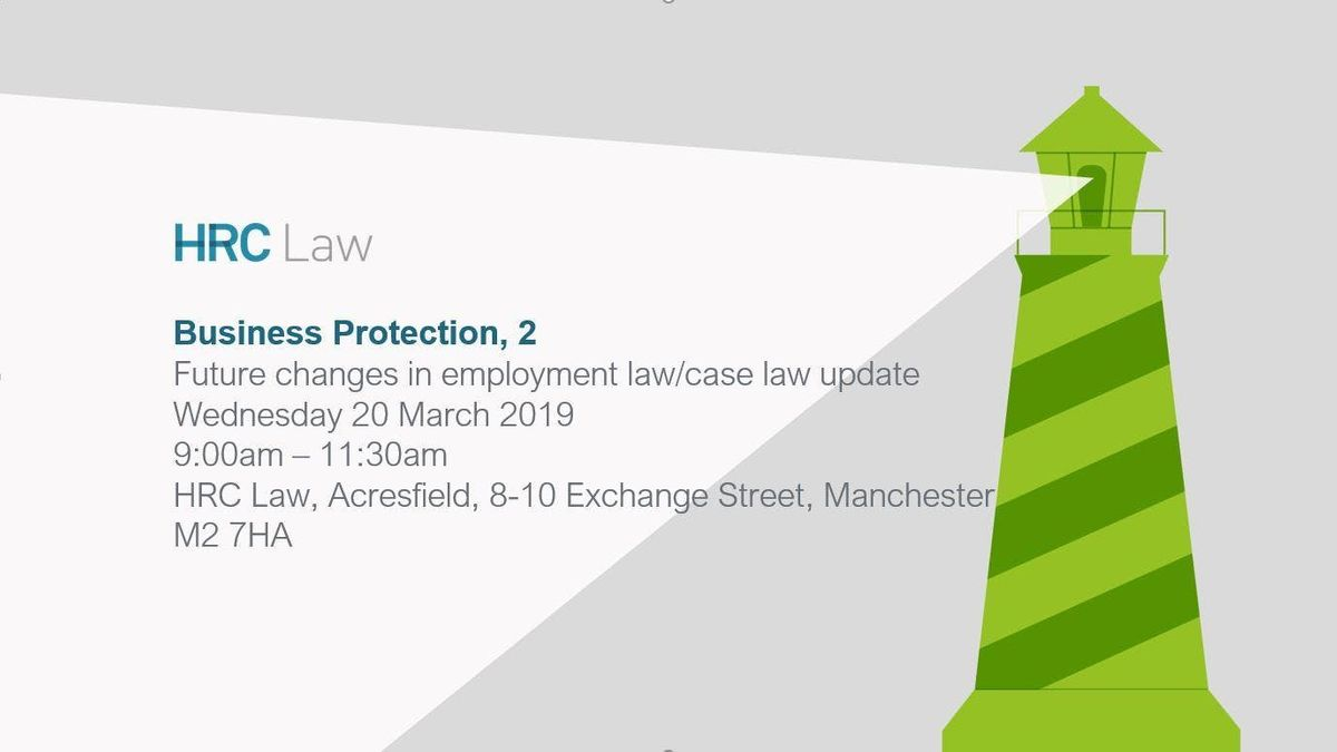 Business Protection Workshop - Future changes in employment lawcase law update
