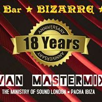 18. Anniversary Caffe &amp Bar Bizarre w Ivan Mastermix 15-12-2017