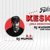 Keskari at Fat Lady - DJ Kushmoney &amp Friends - Helmikuu