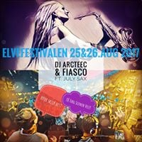 Elvefestivalen 2017 DJ Arcteec &amp Fiasco ft. July Sax