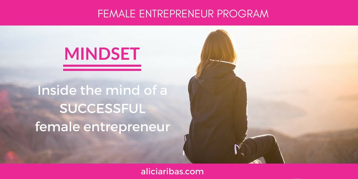SUCCESSFUL MINDSET Inside the mind of a  successful female entrepreneur