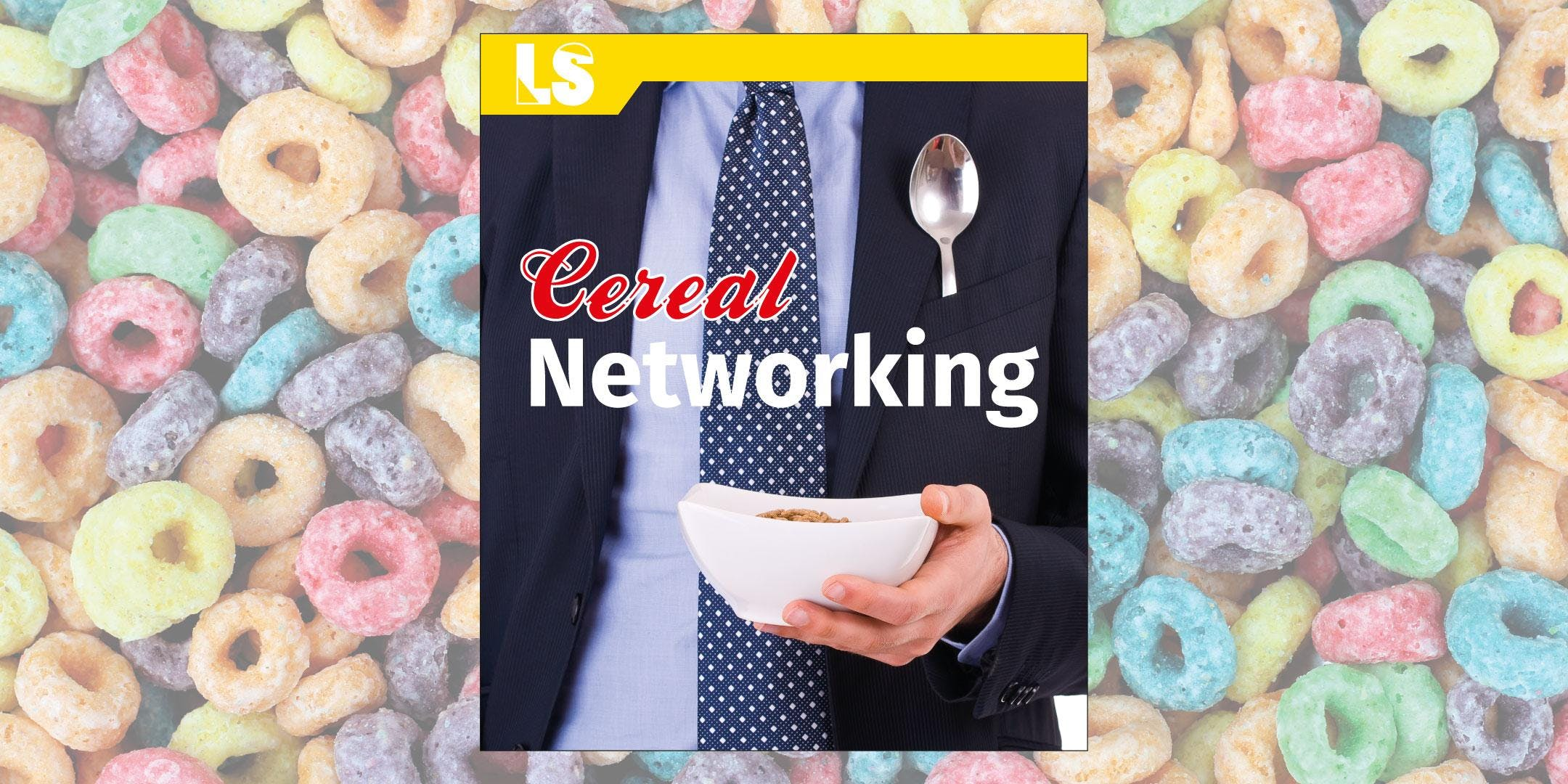 Cereal Networking - Tuesday 5th June 2018
