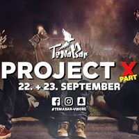 Project X part ll  22. &amp 23. September  TemaBar
