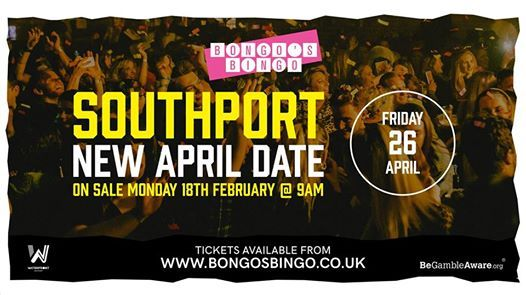 Bongos Bingo Southport - Friday 26th April  Sold out