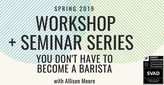 Workshop and Seminar Series You Dont Have to Become a Barista