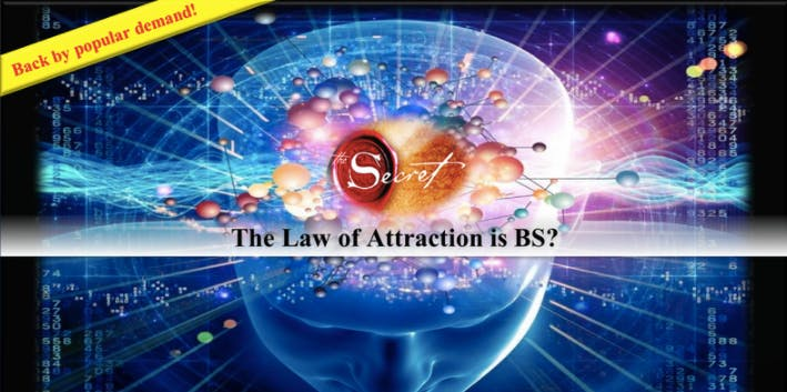 The Law of Attraction is BS