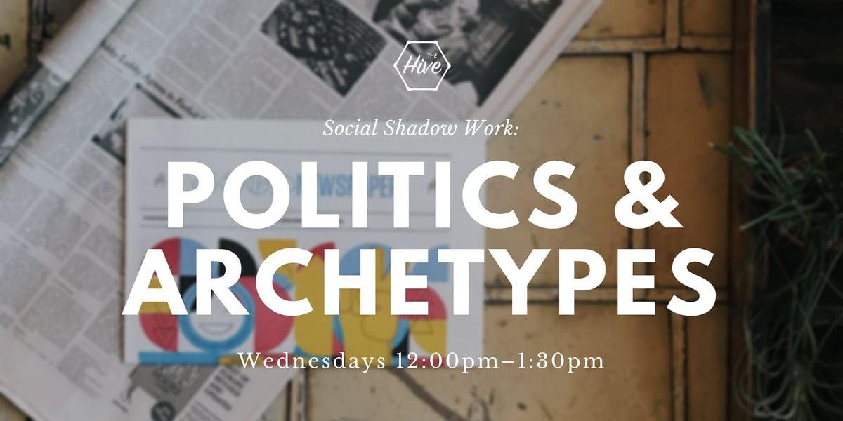 Social Shadow Work Politics & Archetypes