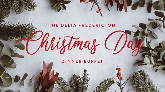 Christmas Day Dinner Buffet   Delta Fredericton at Delta Hotels by Marriott Fredericton225 ...