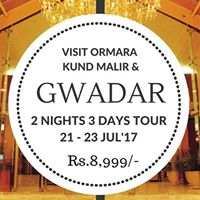 2 Nights 3 Days Gwadar Tour 21 - 23 July17