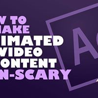 How To Make Animated Video Content Non-Scary