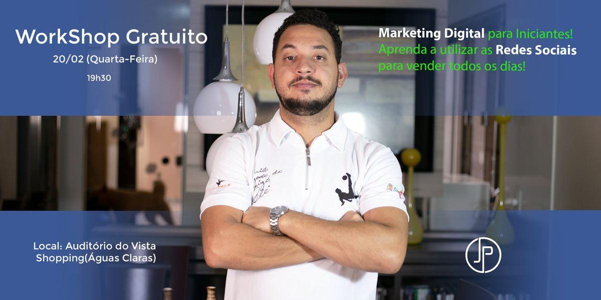 [WORKSHOP GRATUITO] Marketing Digital Como utilizar as redes sociais para vender todos os dias